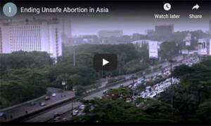 Ending Unsafe Abortion in Asia